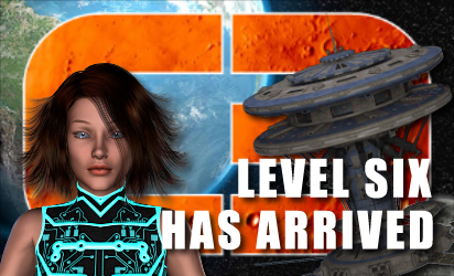 Level Six Has Arrived